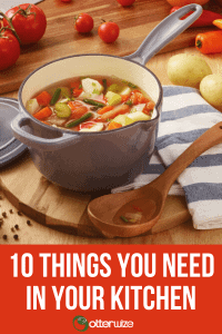 10 things you need in your kitchen