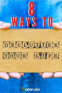 8 ways to declutter your life