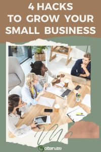4 hacks to grow your small business
